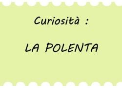 Curiosità: LA POLENTA